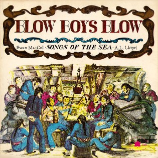 ewan-maccoll-and-a-l-lloyd-blow-boys-blow-songs-of-the-sea